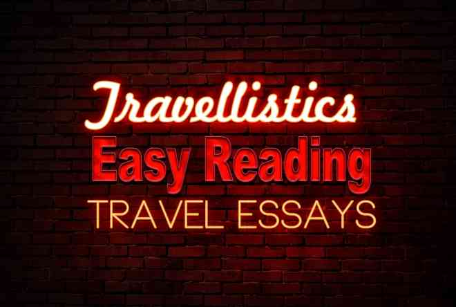 Travellistics Easy Reading Travel Essays
